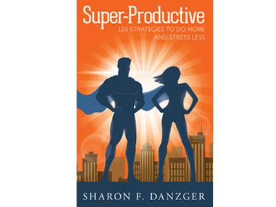 Super-Productive 120 Strategies to Do More and Stress Less,